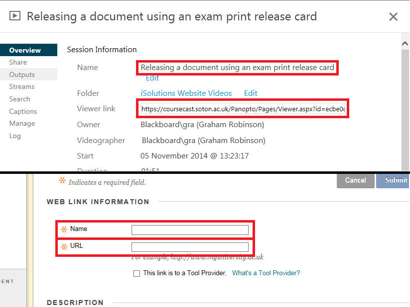 In Panopto the name of the session and url are highlighted. In Blackboard the Name and URL field are highlighted